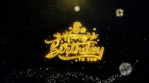 8th Happy Birthday Written Gold Particles Exploding Fireworks Display Footage