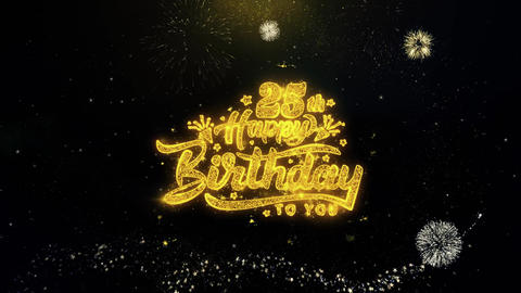 25th Happy Birthday Written Gold Particles Exploding Fireworks Display Live Action