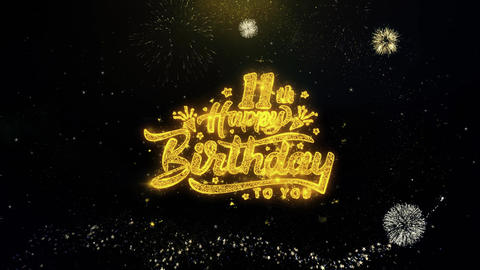 11th Happy Birthday Written Gold Particles Exploding Fireworks Display Live Action