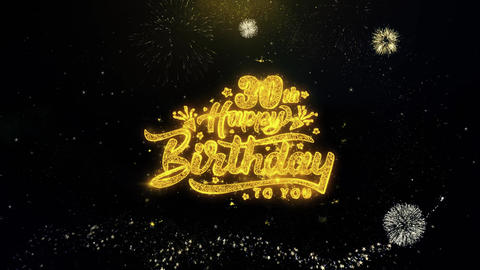 30th Happy Birthday Written Gold Particles Exploding Fireworks Display Live Action