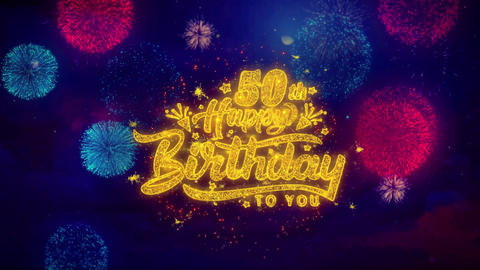 50th Happy Birthday Greeting Text Sparkle Particles on Colored Fireworks Live Action