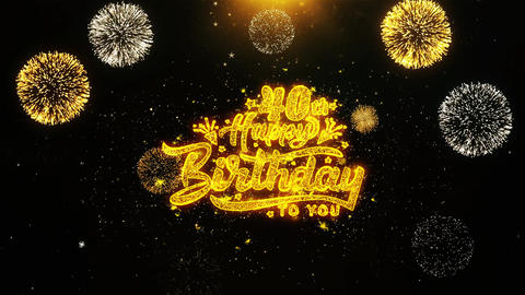 40th Happy Birthday Wishes Greetings card, Invitation, Celebration Firework Live Action