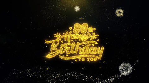 80th Happy Birthday Written Gold Particles Exploding Fireworks Display Live Action