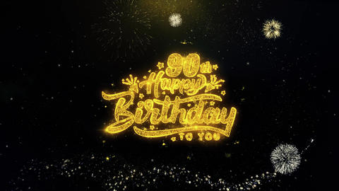 90th Happy Birthday Written Gold Particles Exploding Fireworks Display Live Action