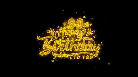 90th Happy Birthday Typography Written with Golden Particles Sparks Fireworks Live Action