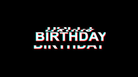 HAPPY BIRTHDAY Glitch Effect Text Digital TV Distortion 4K Loop Animation Live Action