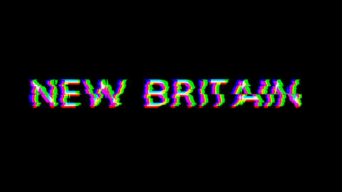 From the Glitch effect arises NEW BRITAIN. Then the TV turns off. Alpha channel Premultiplied - Animation