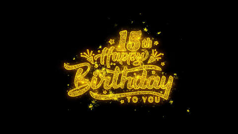 15th Happy Birthday Typography Written with Golden Particles Sparks Fireworks Live Action