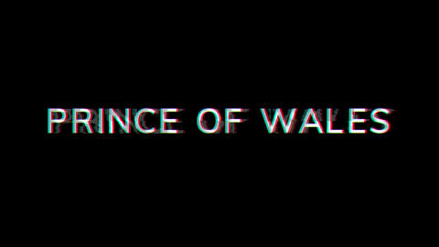 From the Glitch effect arises PRINCE OF WALES. Then the TV turns off. Alpha channel Premultiplied - Animation