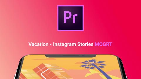 Vacation - Instagram Stories モーショングラフィックステンプレート