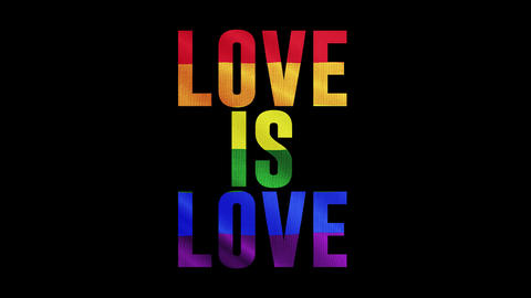 "Rainbow LGBT flag and text of ""Love is Love"" Colorful symbol of LGBTQ is waving behind text. Alpha Animation"