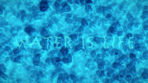 Turquoise Blue Water Surface With Splashing Waves and Text Saying Water Is Life . Computer Generated Animation