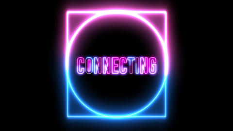 """text of """"CONNECTING"""" with neon light loop animation. Abstract creative object Animation"""
