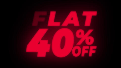 Flat 40% Percent Off Text Flickering Display Promotional Loop Live Action