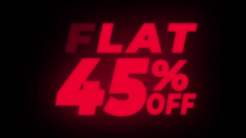 Flat 45% Percent Off Text Flickering Display Promotional Loop Live Action