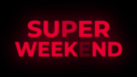 Super Weekend Text Flickering Display Promotional Loop Live Action