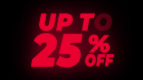 Up To 25 % Percent Off Text Flickering Display Promotional Loop Live Action