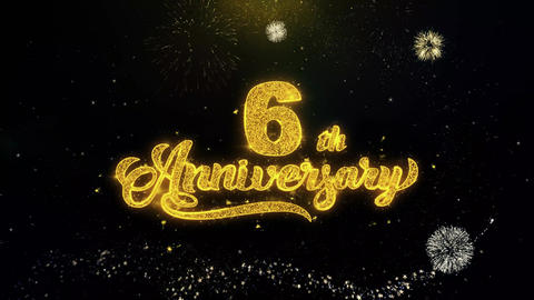 6th Happy Anniversary Written Gold Particles Exploding Fireworks Display Live Action