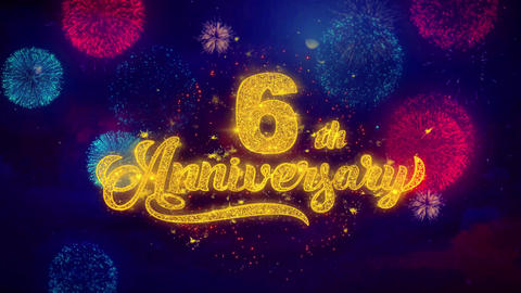 6th Happy Anniversary Greeting Text Sparkle Particles on Colored Fireworks Footage