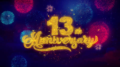 13th Happy Anniversary Greeting Text Sparkle Particles on Colored Fireworks Footage