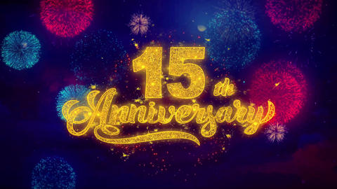 15th Happy Anniversary Greeting Text Sparkle Particles on Colored Fireworks Live Action
