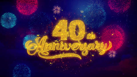 40th Happy Anniversary Greeting Text Sparkle Particles on Colored Fireworks Live Action