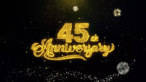 45th Happy Anniversary Written Gold Particles Exploding Fireworks Display Live Action