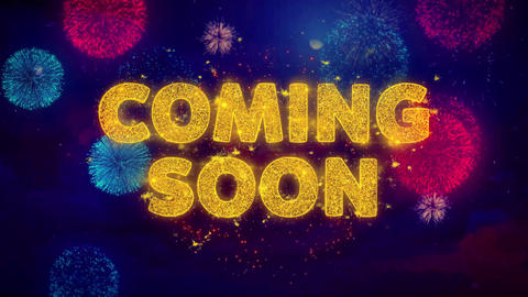 Coming Soon Text on Colorful Ftirework Explosion Particles Live Action