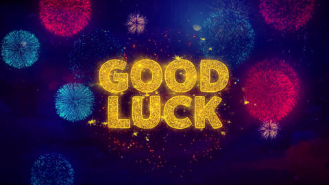 Good Luck Text on Colorful Ftirework Explosion Particles Live Action