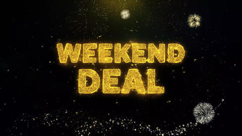 Weekend Deal Text on Gold Particles Fireworks Display Live Action