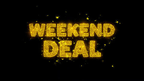 Weekend Deal Text Sparks Particles on Black Background Live Action