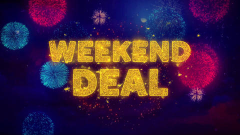 Weekend Deal Text on Colorful Ftirework Explosion Particles Live Action