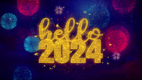 Hello 2024 wish Text on Colorful Ftirework Explosion Particles Live Action