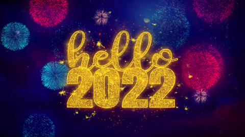 Hello 2022 wish Text on Colorful Ftirework Explosion Particles Footage