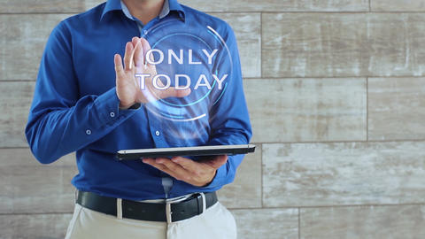 Man uses hologram with text Only today Live Action