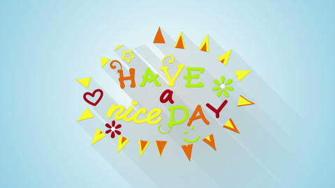 have a nice day text animation flat style last 5s loop Live Action