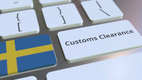 CUSTOMS CLEARANCE text and flag of Sweden on the computer keyboard. Import or Live Action