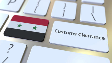 CUSTOMS CLEARANCE text and flag of Syria on the computer keyboard. Import or Live Action