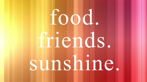 Food. Friends. Sunshine. Text Animation