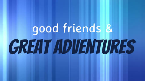 good friends & great adventures Animation