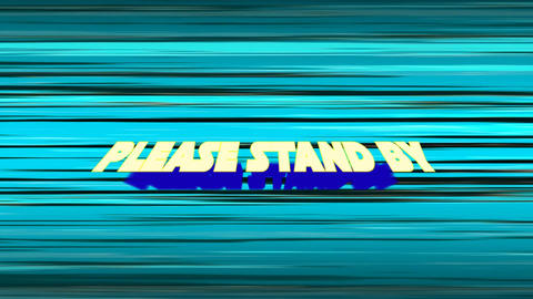 Please Stand By sign Animation