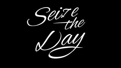 Seize the day. Calligraphic title with Alpha Channel Animation