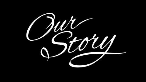 Our Story. Calligraphic title with Alpha Channel Animation