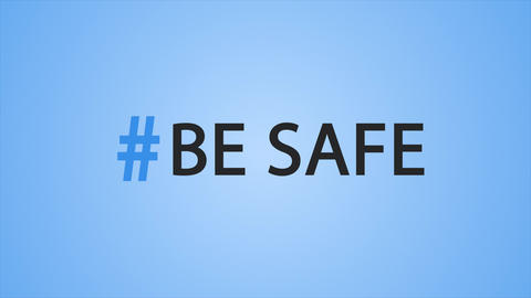 Hashtag be safe on blue background Live Action