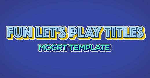 Fun Let's Play Titles Motion Graphics Template