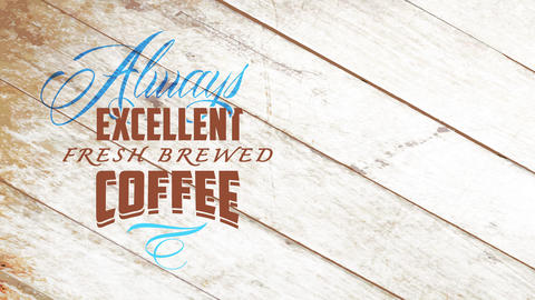 always excellent brewed coffee written with blue and black weak stylish handwriting over wooden Animation