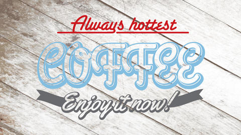always hottest coffee enjoy it now sign board for cafe shop with combined retro typography over wood Animation