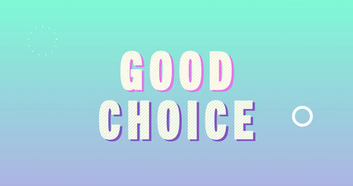 Good choice Logotype. Smooth Text Animation Animation