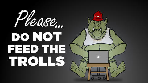 Please Do Not Feed the Right Wing Trolls Animation