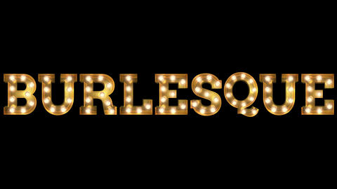 Light bulb letter tow way blinking aktion spelling the word Burlesque Animation